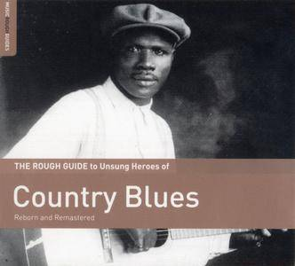 Various Artists - The Rough Guide To Unsung Heroes Of Country Blues (2015) {World Music Network RGNET1334CD rec 1926-35}