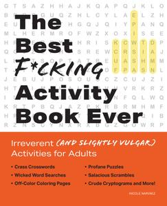 The Best F*cking Activity Book Ever: Irreverent (and Slightly Vulgar) Activities for Adults