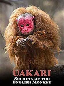 Uakari: Secrets of the English Monkey (2009)