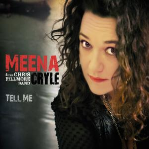 Meena Cryle & The Chris Fillmore Band - Tell Me (2014) [Official Digital Download]