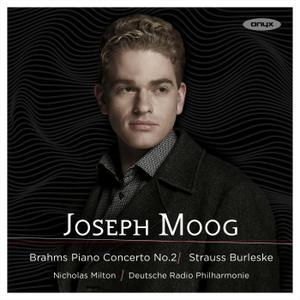 Joseph Moog - Brahms: Piano Concerto No. 2 - Strauss: Burleske (2017)