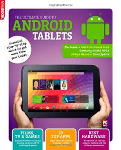 Android Tablets Guide: Step by step advice to get more from your Google Nexus and other Android tablets