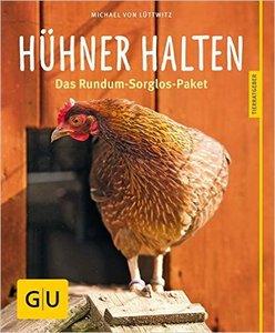Hühner halten: Das Rundum-Sorglos-Paket