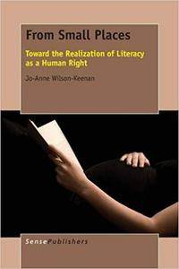 From Small Places: Toward the Realization of Literacy as a Human Right