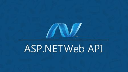 ASP.NET Web API from Basic to Advanced