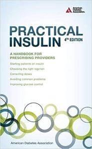 Practical Insulin: A Handbook for Prescribing Providers (4th Edition)