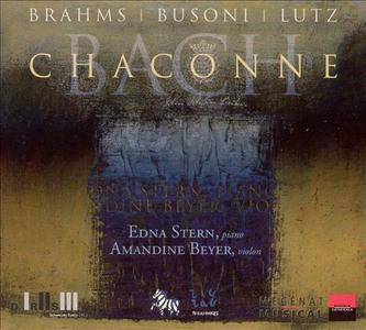 Edna Stern, Amandine Beyer - Brahms, Busoni, Lutz, Bach: Chaconne (2005) (Repost)
