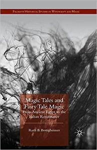 Magic Tales and Fairy Tale Magic: From Ancient Egypt to the Italian Renaissance (Repost)
