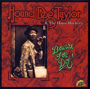 Hound Dog Taylor & The HouseRockers - Beware Of The Dog (1976) Reissue 1991