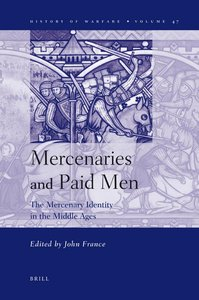 Mercenaries and Paid Men: The Mercenary Identity in the Middle Ages