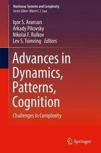 Advances in Dynamics, Patterns, Cognition: Challenges in Complexity (Nonlinear Systems and Complexity)
