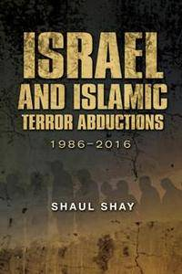 Israel and Islamic Terror Abductions, 1986–2016