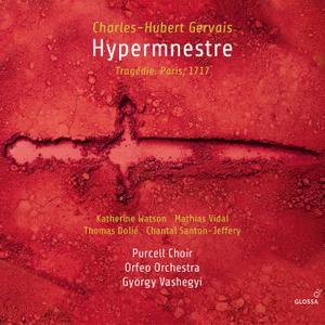 Katherine Watson, Mathias Vidal, Thomas Dolié, Chantal Santon-Jeffery, Purcall Choir - Gervias: Hypermnestre (2019)