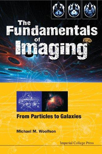 The Fundamentals Of Imaging From Particles To Galaxies border=