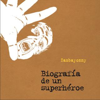 «Biografía de un superhéroe» by Zambayonny
