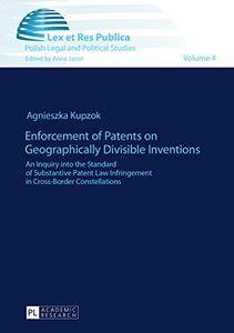 Enforcement of Patents on Geographically Divisible Inventions: An Inquiry into the Standard of Substantive Patent Law...