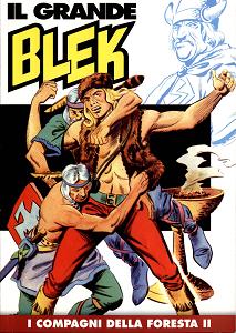 Il Grande Blek - Volume 5 - I Compagni Della Foresta 2 (Gazzetta Dello Sport)
