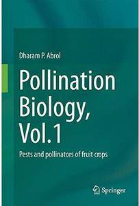 Pollination Biology, Vol.1: Pests and pollinators of fruit crops [Repost]