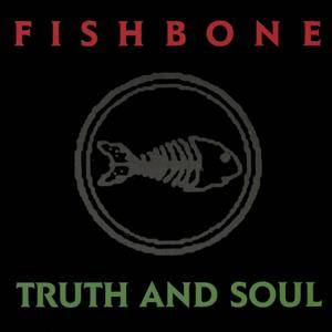 Fishbone - Truth And Soul (1988) {Columbia} **[RE-UP]**