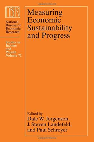 Measuring Economic Sustainability and Progress (National Bureau of Economic Research Studies in Income and Wealth)(Repost)