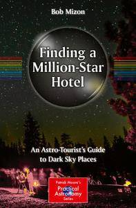 Finding a Million-Star Hotel: An Astro-Tourist's Guide to Dark Sky Places