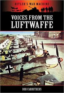 Voices from the Luftwaffe (Luftwaffe in Combat 1939-45)