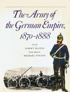 The Army of the German Empire 1870-1888 (Men-at-Arms 4) (Repost)