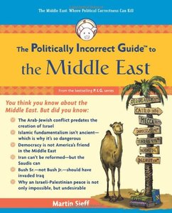 The Political Incorrect Guide to the Middle East (repost)