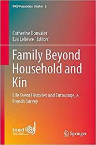 Family Beyond Household and Kin: Life Event Histories and Entourage, a French Survey (INED Population Studies)