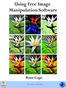 «PhotoActive: Using Free Image Manipulation Software» by Peter Cope