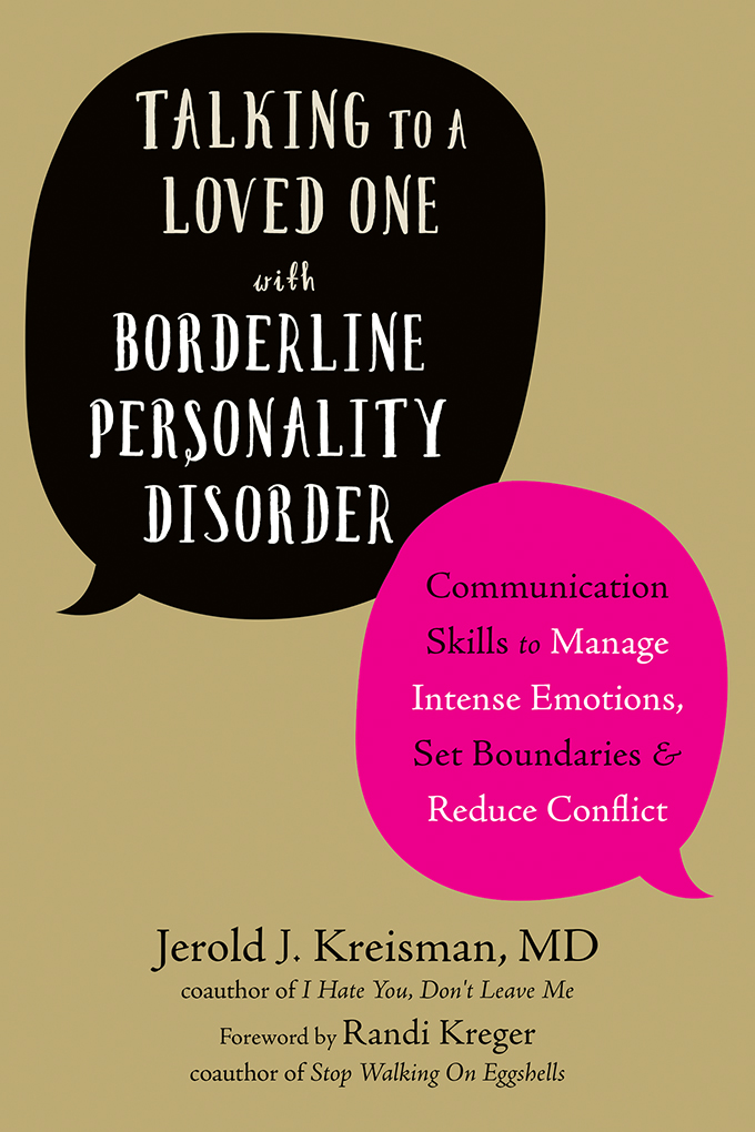 Talking to a Loved One with Borderline Personality Disorder: Communication Skills to Manage Intense Emotions, Set Boundaries...