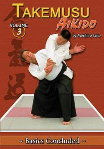 Takemusu Aikido Volume 3: Basics Concluded (Repost)