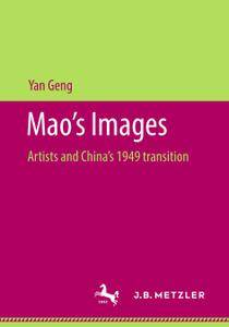 Mao's Images: Artists and China's 1949 transition