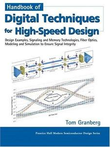 Handbook of digital techniques for high-speed design: design examples, signaling and memory technologies, fiber optics, modelin