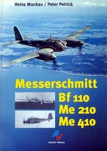 Messerschmitt Bf 110, Me 210, Me 410: Die Messerschmitt-Zerstoerer und ihre Konkurrenten (Repost)