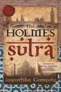 «The Holmes Sutra» by Jayantika Ganguly