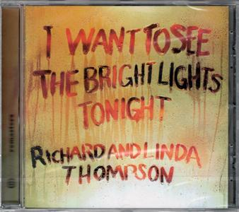Richard And Linda Thompson - I Want To See The Bright Lights Tonight (1974) {2004, Remastered & Expanded}