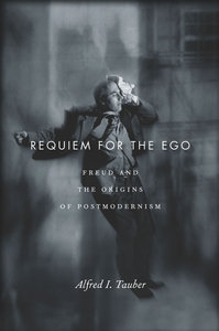 Requiem for the Ego: Freud and the Origins of Postmodernism