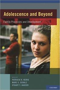 Adolescence and Beyond: Family Processes and Development (Repost)