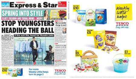 Express and Star Sandwell Edition – March 22, 2018