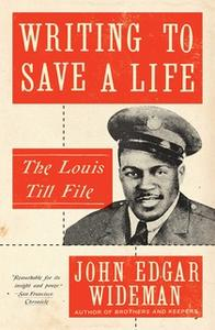 «Writing to Save a Life: The Louis Till File» by John Edgar Wideman