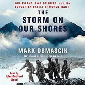 The Storm on Our Shores: One Island, Two Soldiers, and the Forgotten Battle of World War II [Audiobook]