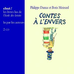 "Philippe Dumas, Boris Moissard, ""Contes à l'envers"""