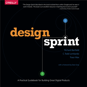 Design Sprint : A Practical Guidebook for Building Great Digital Products