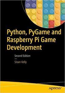 Python, PyGame, and Raspberry Pi Game Development, 2nd Edition