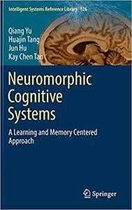 Neuromorphic Cognitive Systems: A Learning and Memory Centered Approach [Repost]