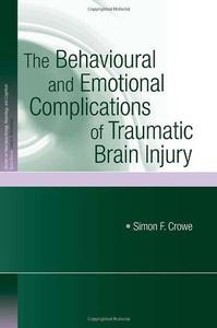 The Behavioural and Emotional Complications of Traumatic Brain Injury (Studies on Neuropsychology, Neurology and Cognition)