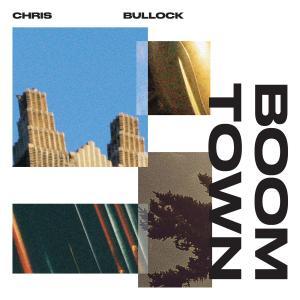 Chris Bullock - Boomtown (2019)