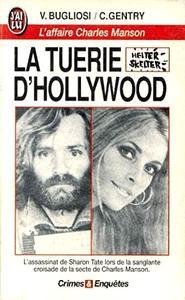 """Vincent Bugliosi, """"La tuerie d'Hollywood : L'affaire Charles Manson"""""""