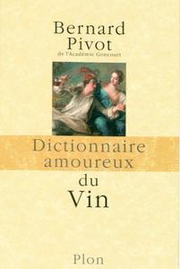 """Bernard Pivot, """"Dictionnaire amoureux du Vin"""""""